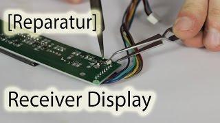 [Reparatur] Receiver Display