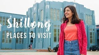 Top 5 Places in Shillong, Meghalaya | Best Places to Visit! Tanya Khanijow