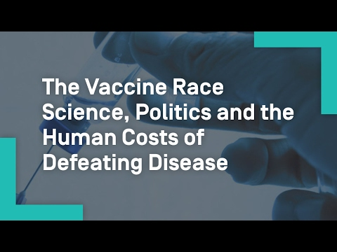 The Vaccine Race: Science, Politics and the Human Costs of Defeating Disease