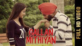 GALLAN MITHIYAN (Full Song) | Gurkaran Singh | Latest Punjabi Songs 2017 | AMAR AUDIO