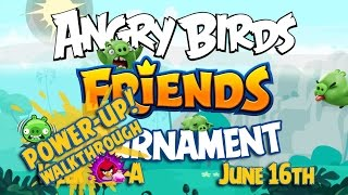 Angry Birds Friends Knights of the Golden Egg Tournament Week 213A Levels 1 - 6 PU Walkthroughs