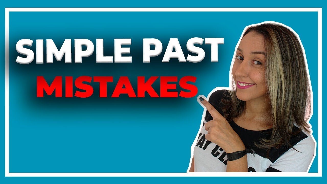 Simple Past Mistakes in English