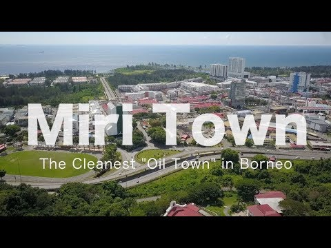 "Miri Town, the Cleanest ""Oil Town"" in Borneo - May 2018"
