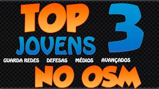 TOP 3 OSM #1   JOGADORES JOVENS   ONLINE SOCCER MANAGER