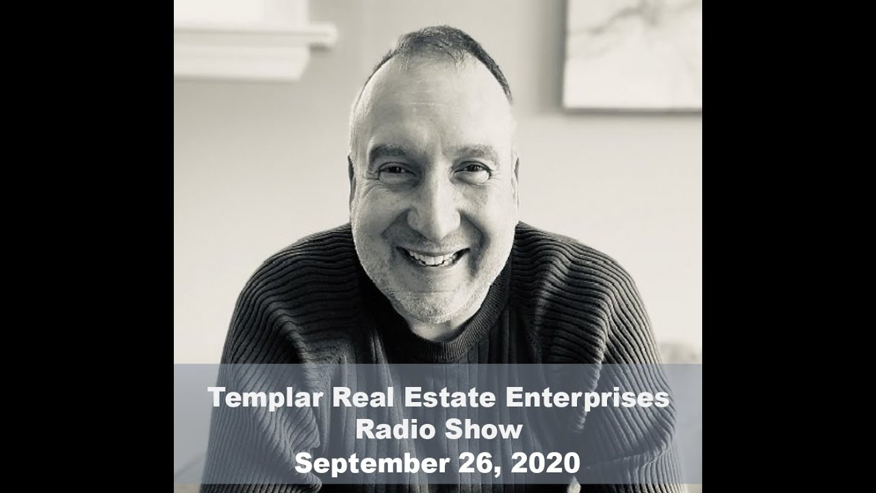 Templar Real Estate Radio Show Talk Show September 26, 2020