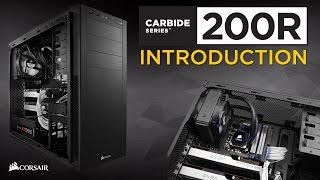 Introducing the Corsair Carbide Series 200R Compact ATX Case
