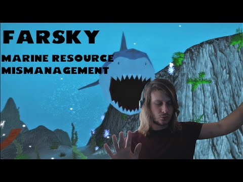 "| Marine Resource Mismanagement | FrazierDanger Plays - ""FarSky"""