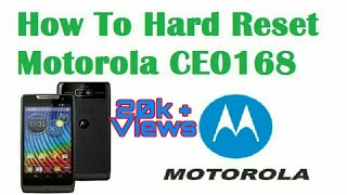 Hard Reset Motorola CE0168 Unlock pattern solve hang Problem