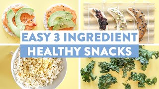 EASY and HEALTHY 3 Ingredient Snack Ideas