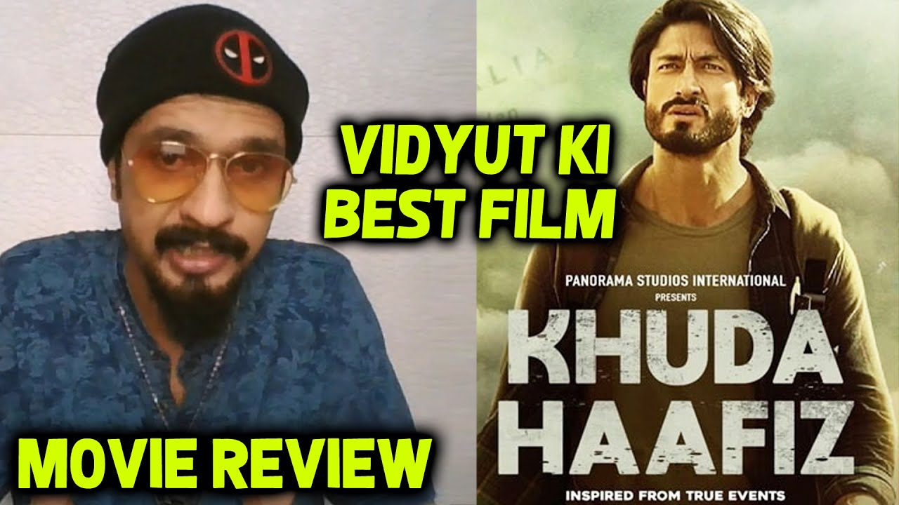 Khuda Haafiz FIRST Review | Vidyut Jammwal Best Film | Shivaleeka, Shiv Panditt, Aahana Kumra