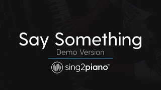 Say Something Piano Karaoke Version A Great Big World
