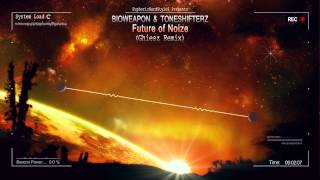 Bioweapon & Toneshifterz - Future of Noize (Ghiesz Remix) [HQ Free]