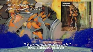 Locomotive Breath - Jethro Tull (1971) 40th Anniversary FLAC Remaster 1080p ~MetalGuruMessiah~