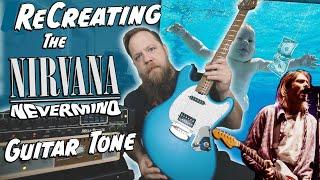 Recreating Nirvana's Nevermind Guitar Tone!