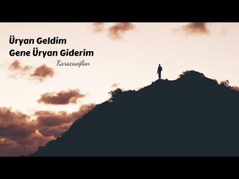 Karacaoğlan-Üryan Geldim Gene Üryan Giderim