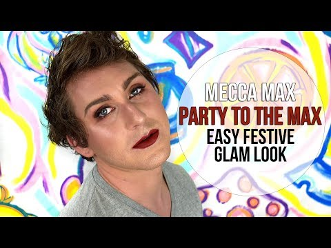 MECCA MAX: PARTY TO THE MAX!! Chit Chat Easy Festive Glam Look || December 2017