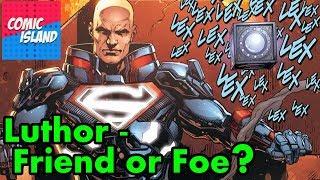 Understanding Lex Luthor - Superman no more?