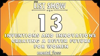 13 Inventions and Innovations Creating a Better Future for Women - List Show (Ep. 238)