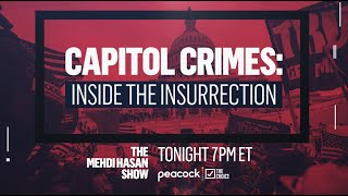 Capitol Crimes: Inside the Insurrection | The Mehdi Hasan Show | Live | The Choice on Peacock