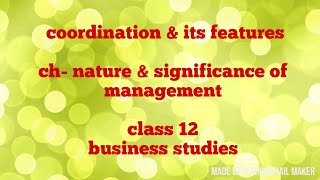 Co-ordination & its features (class 12)