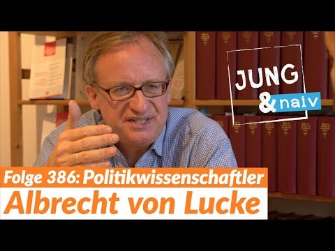 Politologe Albrecht von Lucke über Demokratie & Kapitalismus - Jung & Naiv: Folge 386