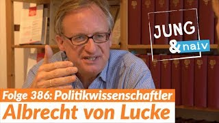 Albrecht von Lucke über Demokratie & Kapitalismus - Jung & Naiv: Folge 386