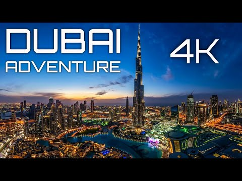 DUBAI ADVENTURE | 4K