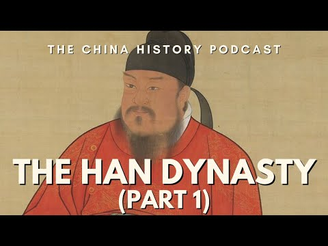 The Han Dynasty Part 1 - The China History Podcast, presented by Laszlo Montgomery