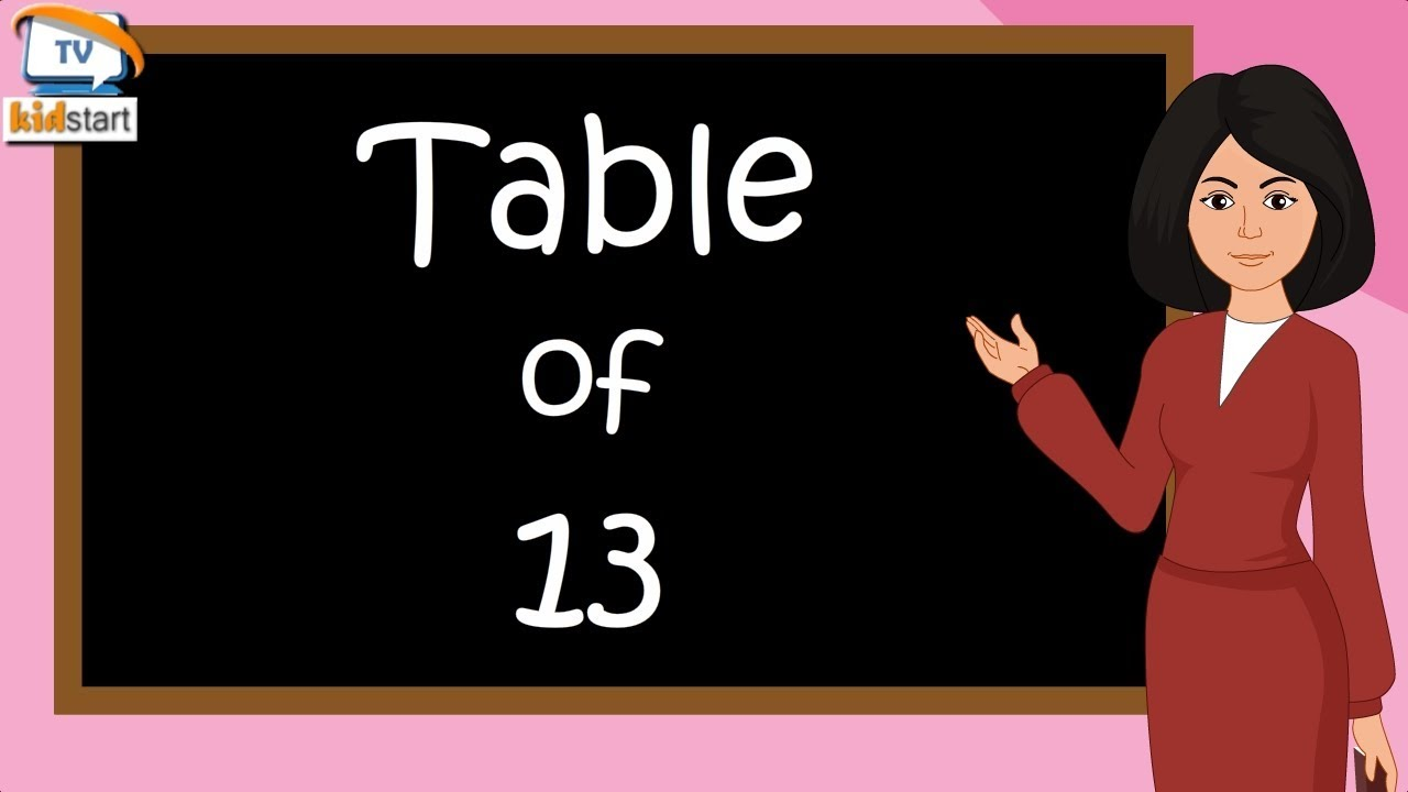 Download Table of 13 | Rhythmic Table of Thirteen | Learn Multiplication Table of 13 x 1 = 13 | kidstartv