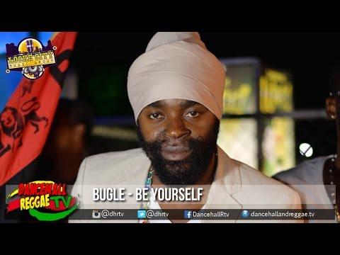 Bugle - Be Yourself ▶Prayer Water Riddim ▶LockeCity Music ▶Reggae 2016