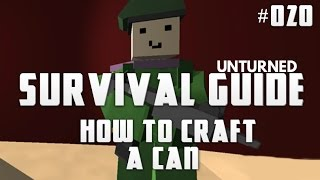 Unturned Survival Guide 020: How To Craft A Can