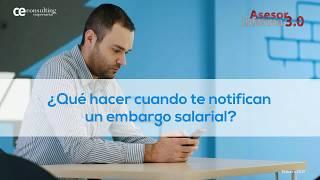 ¿Qué hacer cuando te notifican un embargo salarial? | Asesor Informa 3.0