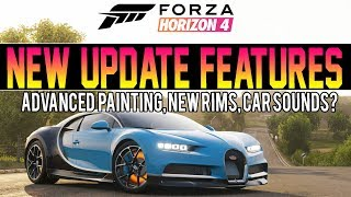 Forza Horizon 4 - NEW UPDATE FEATURES! - New Rims, ADVANCED Paint Options, CAR SOUNDS?