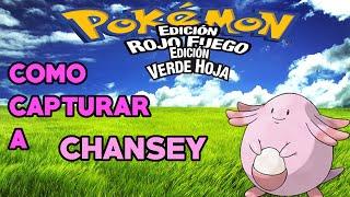 Video Como Capturar a Chansey   Pokémon Rojo Fuego & Verde Hoja download MP3, 3GP, MP4, WEBM, AVI, FLV Juni 2018