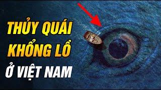 6 Quái Vật Có Thật Trên Trái Đất, Việt Nam Từng Xuất Hiện Nhiều Thủy Quái | Ngẫm Radio