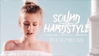 SOUND OF HARDSTYLE   WEEK 20 // MAY 2019