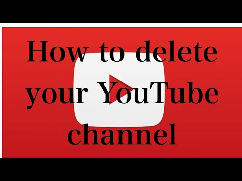 HOW TO DELETE YOUR YOUTUBE CHANNEL - I DELETED MY YOUTUBE CHANNEL