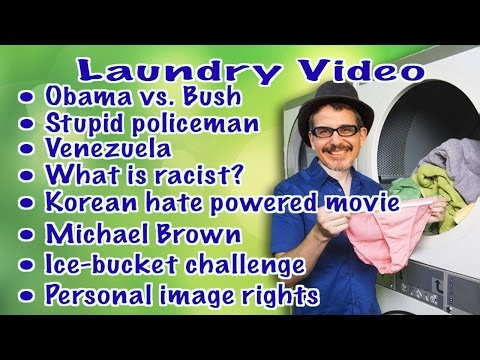 Ice-bucket, Ferguson, Obama, Korea & More (Laundry video)