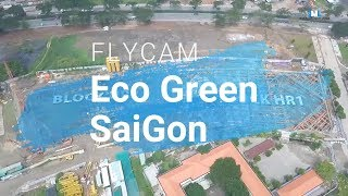 [Flycam] Khu phức hợp Eco Green SaiGon