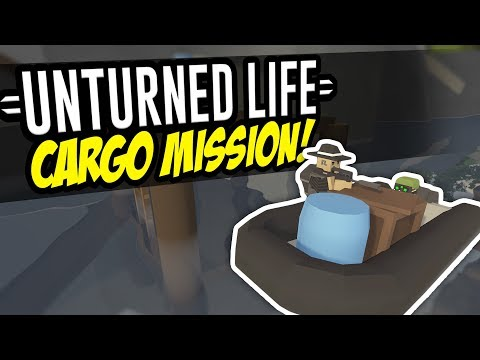 CARGO MISSION - Unturned Life Roleplay #92