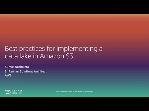 Best Practices for Implementing a Data Lake in Amazon S3 - Level 200 (United States)