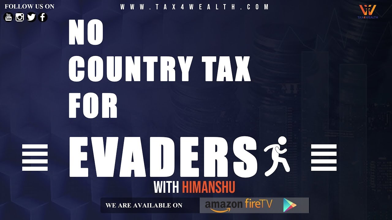 NO COUNTRY TAX FOR EVADERS