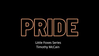 Pride // Little Foxes Sermon Series // TMMinistries