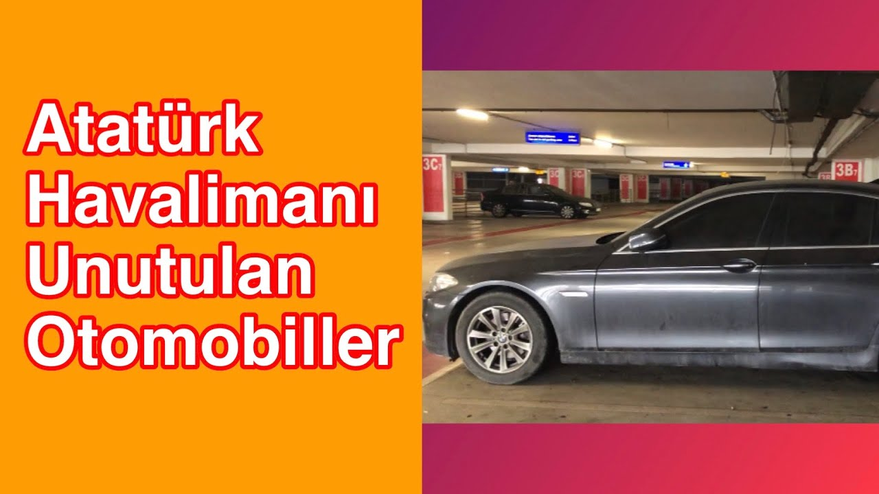 Atatürk Havalimanı Unutulan Otomobiller | Otoparkta Unutulan Araçlar |Belgesel | VLOG | Ertan Turhan