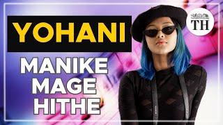 'Manike Mage Hithe' singer Yohani on touring India