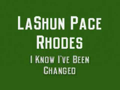 i know ive been changed lashun pace
