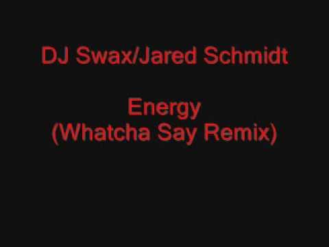 Energy vs. Whatcha Say (The original SWAX Mashup) Keri Hilson vs. Jason Derulo