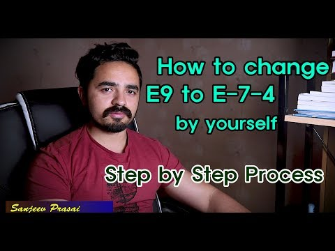 How to change E9 to E-7-4 by Yourself