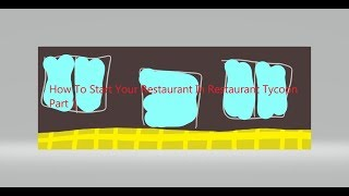 ROBLOX | Restaurant Tycoon | How To Start Your Restaurant | Pt. 1