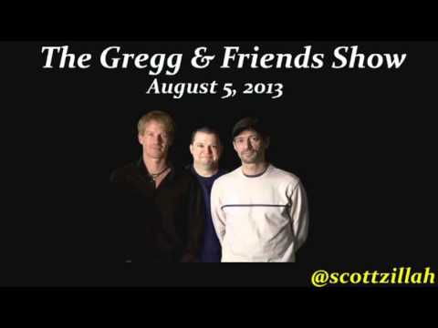 The Gregg & Friends Show 8-5-2013